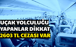 Uçak Yolculuğu Yapanlar Dikkat: 2603 TL Cezası Var