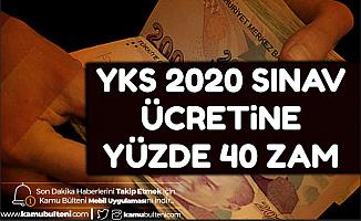 YKS Başvuru Ücretine Yüzde 40 Zam (2020 TYT - AYT - YDT)