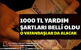 1000 TL Nakdi Yardım Başvuru Şartları Açıklandı-O Vatandaşlara da Verilecek