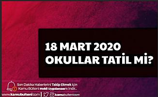 18 Mart 2020 Ne Günü? Okullar Tatil mi?