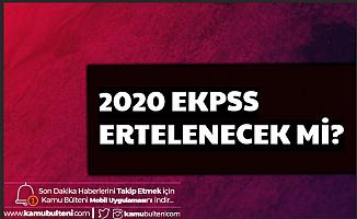 2020 EKPSS Ertelenecek mi?