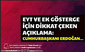 3600 Ek Gösterge ve EYT'de Dikkat Çeken Açıklama: Cumhurbaşkanı Erdoğan'ın...