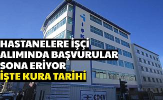 81 Şehirde Hastanelere Mülakatsız İşçi Alımı Başvurusu Sona Eriyor-İşte Kura Saati ve Yeri