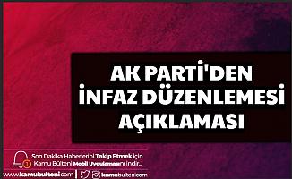 AK Parti'den İnfaz Düzenlemesi Açıklaması (Corona Virüs Sonrası Mahkumlara Af Talebi 2020)