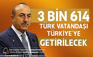 Dışişleri Bakanı Açıkladı! Yurt Dışındaki 3 Bin 614 Türk Vatandaşı Bu Gece Geliyor