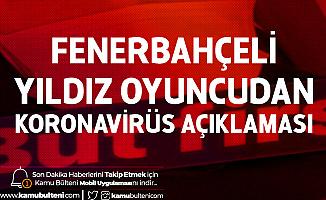 Fenerbahçeli Max Kruse'den Koronavirüs Açıklaması: Hastanede Olduğumu Yazanlar Var, Evdeyim...