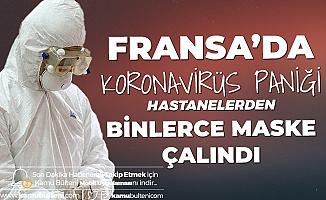 Fransa'da Koronavirüs Paniği! Hastanelerden Binlerce Maske Çalındı