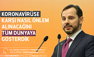 Hazine ve Maliye Bakanı Berat Albayrak: Koronavirüse Karşı Nasıl Önlemler Alındığını Tüm Dünyaya Gösterdik