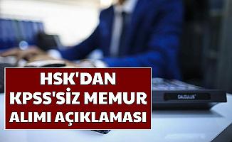 HSK'dan KPSS Şartsız Memur Alımı Açıklaması