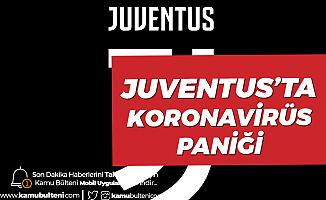Juventus'ta Koronavirüs Paniği