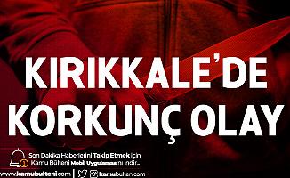 Kırıkkale'de Korkunç Olay! 18 Yaşındaki Genç Bıçaklanarak Öldürüldü