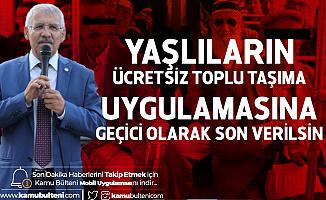Konya Milletvekili Fahrettin Yokuş: Yaşlıların Toplu Taşımadan Ücretsiz Faydalanmaları Geçici Olarak Durdurulsun