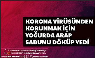 Korona Virüsüne Karşı Aldığı Önlem Akıllara Durgunluk Verdi: Yoğurda Arap Sabunu Katıp Yedi