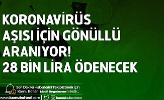 Koronavirüs Aşısı için Gönüllü Arıyorlar! 28 Bin Lira Ödenecek