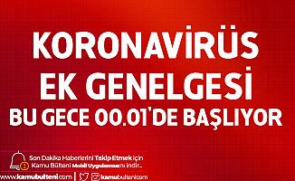 Koronavirüs Ek Genelgesi Yayımlandı! 00.01'den İtibaren Başlıyor