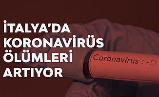 Koronavirüs Nedeniyle İtalya'da 1 Günde 27 Kişi Daha Hayatını Kaybetti