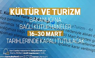 Kültür ve Turizm Bakanlığı Açıkladı: 16-30 Mart Tarihlerinde Bakanlığa Bağlı Tüm Kütüphaneler Kapalı Tutulacak