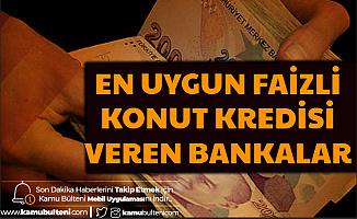 Mart 2020 En Uygun Konut Kredisi Veren Banka Faiz Oranları ve Konut Kredisi Hesaplaması