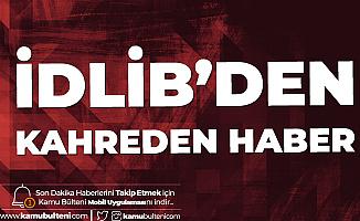 Milli Savunma Bakanlığı Açıkladı! İdlib'de 2 Askerimiz Şehit, 3 Askerimiz Yaralı