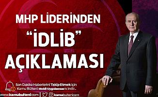 Milliyetçi Hareket Partisi Genel Başkanı Devlet Bahçeli'den 'İdlib' Açıklaması