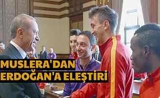 Muslera, Cumhurbaşkanı Erdoğan'ı Eleştirdi
