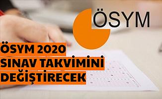 ÖSYM Başkanı: 2020 Sınav Takvimi Değişecek (DGS-ALES-YDS-KPSS Ertelenecek mi?)