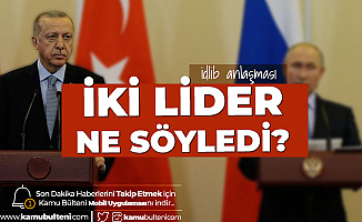 Rusya ve Türkiye İdlib Konusunda Anlaştı! İşte Putin ve Erdoğan'ın Açıklamaları