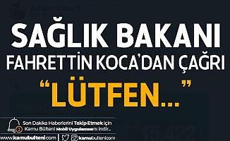 Sağlık Bakanı Koca'dan Çağrı: Lütfen Sosyal İzolasyondan Taviz Vermeyelim