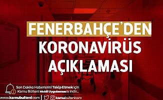 Son Dakika! Fenerbahçe'de Koronavirüs Şoku