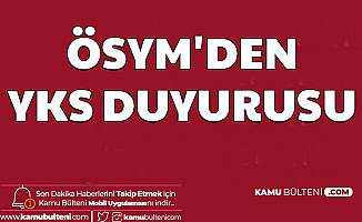 Son Dakika: ÖSYM'den YKS Duyurusu