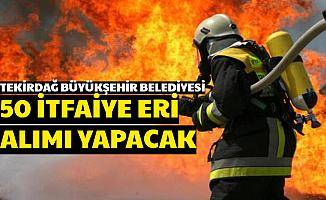 Tekridağ Büyükşehir Belediyesi 60 KPSS ile İtfaiye Eri Alımı Yapacak