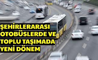 Toplu Taşıma ve Şehirlerarası Otobüslerde Yeni Dönem Bugün Başladı (Metro-Metrobüs-Otobüs)