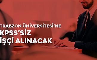 Trabzon Üniversitesi'ne İŞKUR üzerinden Kadrolu Kamu İşçisi Alımı Yapılacak