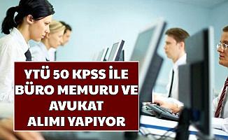 YTÜ 50 KPSS ile Büro Personeli ve Avukat Alımı Yapıyor