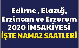 2020 İmsakiye - Edirne , Elazığ , Erzincan , Erzurum İmsak ve İftar Saatleri