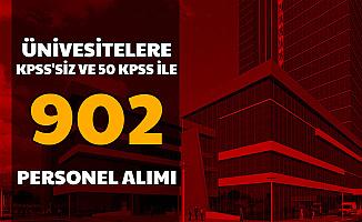 3-4 Bin TL Maaşla: Üniversitelere KPSS'siz ve 50 KPSS ile 902 Personel Alımı Başladı