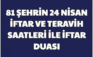 81 Şehrin 24 Nisan İftar Vakti ve İftar Duası (İstanbul - Ankara - Isparta - Osmaniye - Gaziantep İftara Ne Kadar Kaldı?)