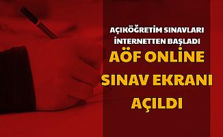 Anadolu Üniversitesi AÖF Online Sınav Ekranı Açıldı (İnternetten Sınav Nasıl Olacak?)
