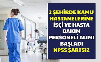 Başvuru İŞKUR'dan Başladı: 2 Kamu Hastanesine KPSS'siz İşçi ve Hasta Bakım Personeli Alımı