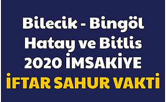 Bilecik , Bingöl , Hatay ve Bitlis 2020 İmsak ve İftar Saatleri İmsakiyesi Resimli