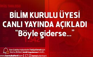 Bilim Kurulu Üyesi Prof. Dr. Ceyhan'dan Türkiye'de Koronavirüs Açıklaması : Böyle Giderse...