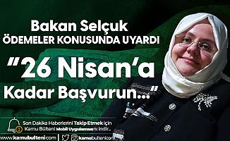 Çalışma Bakanı Zehra Zümrüt Selçuk Uyardı! İsşizlik Maaşı Ödemesi için 26 Nisan'a Kadar Başvurun