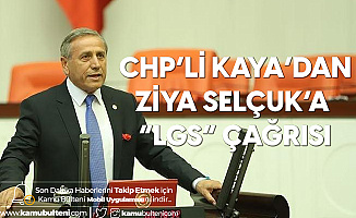 CHP Genel Başkan Yardımcısı Kaya'dan LGS ile İlgili Çağrı!