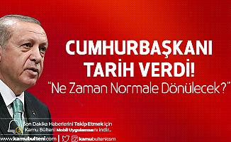 Cumhurbaşkanı Erdoğan'dan Koronavirüs Açıklaması: Bayram Sonrası Normal Hayata Geçiş Hedefleniyor