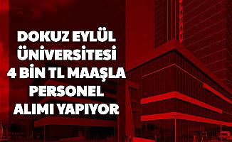 Dokuz Eylül Üniversitesi 4 Bin TL Maaşla 39 Personel Alımı Yapıyor