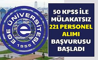 Ege Üniversitesi 50 KPSS ile 221 Personel Alımı Başvurusu Başladı