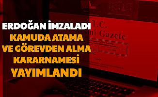 Erdoğan İmzaladı: Atamalar Yapıldı ve O İsimler Görevden Alındı