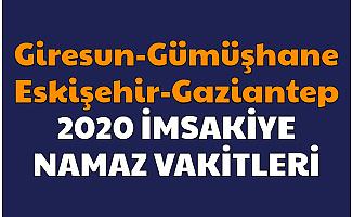 Giresun - Gümühane - Eskişehir - Gaziantep İmsakiyesi 2020 Resimli