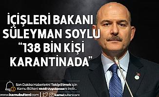 İçişleri Bakanı Süleyman Soylu'dan 'Maske' ve 'Karantina'Açıklaması