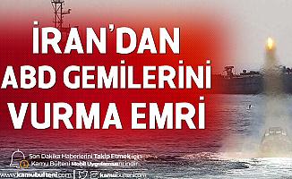 İran'dan ABD'ye Sert Mesaj: Gemilerini Vuracağız